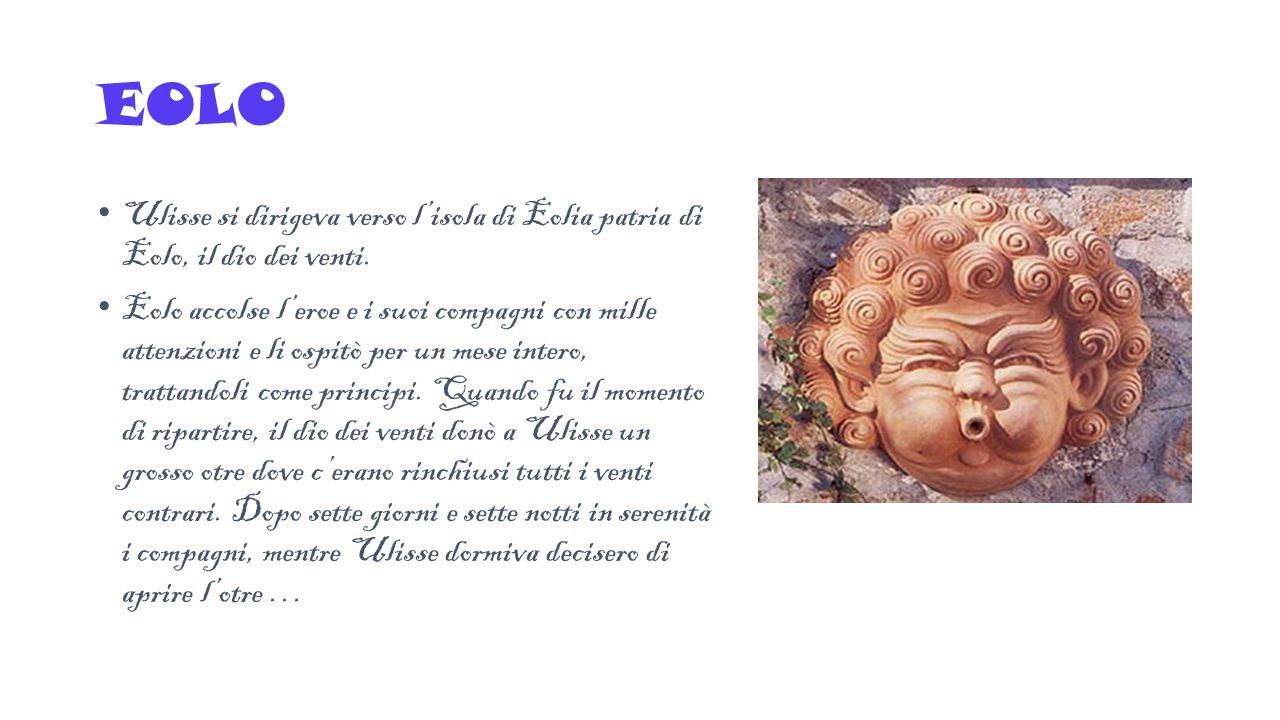 Ulisse si dirigeva verso l'isola di Eolia patria di Eolo, il dio dei venti. Eolo accolse l'eroe e i suoi compagni con mille attenzioni e li ospitò per