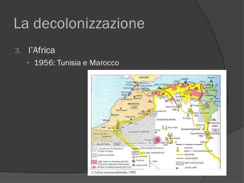 La decolonizzazione 3. l'Africa 1956: Tunisia e Marocco