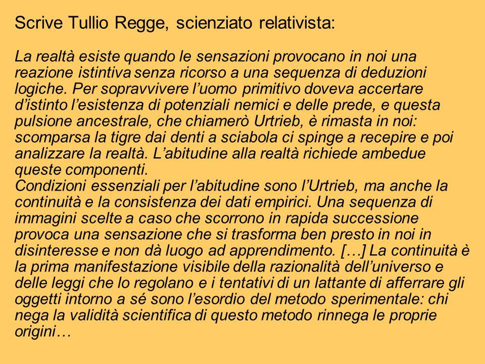 …Non vedo differenza, se non quantitativa tra quanto apprende un bambino e quanto apprende uno scienziato durante il corso della sua ricerca.