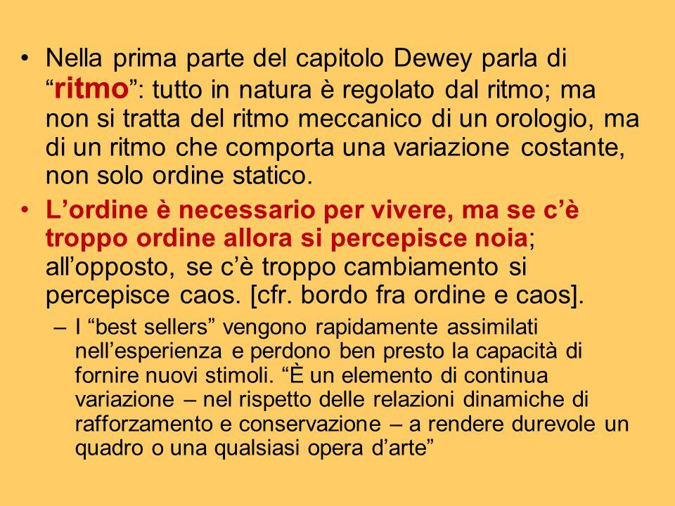 """Nella prima parte del capitolo Dewey parla di """" ritmo """": tutto in natura è regolato dal ritmo; ma non si tratta del ritmo meccanico di un orologio, ma"""