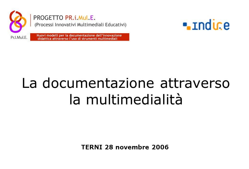 La documentazione attraverso la multimedialità TERNI 28 novembre 2006