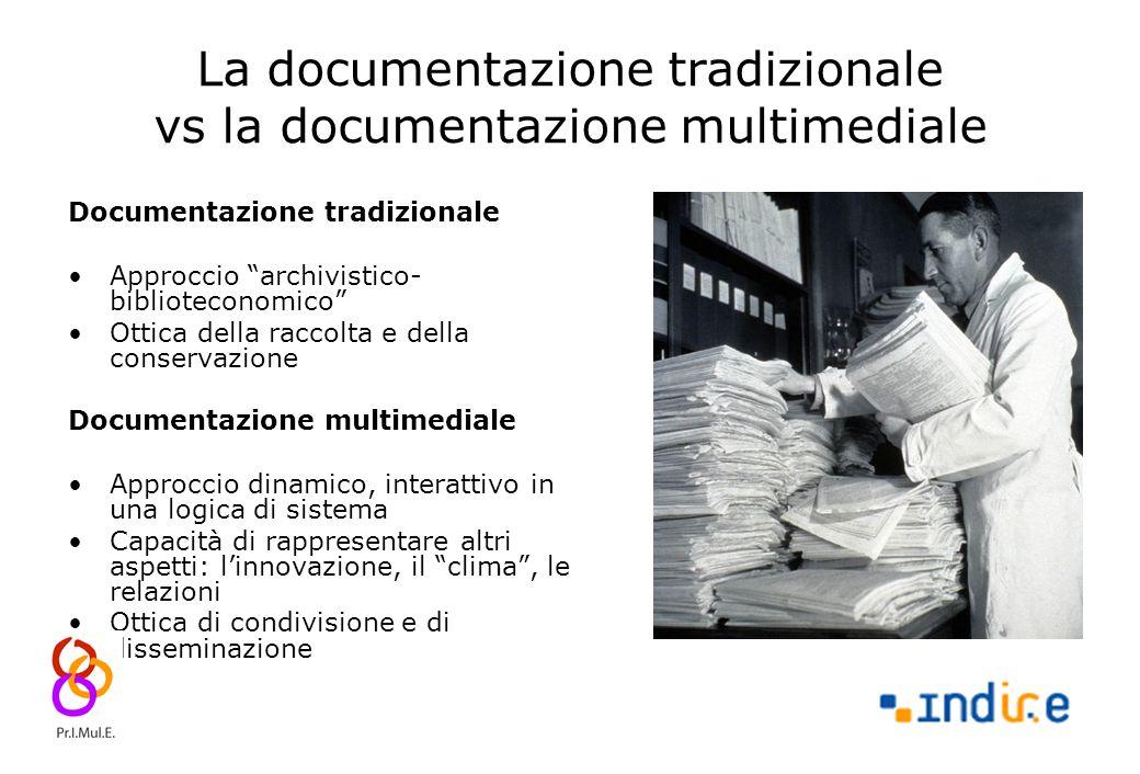 """2 La documentazione tradizionale vs la documentazione multimediale Documentazione tradizionale Approccio """"archivistico- biblioteconomico"""" Ottica della"""