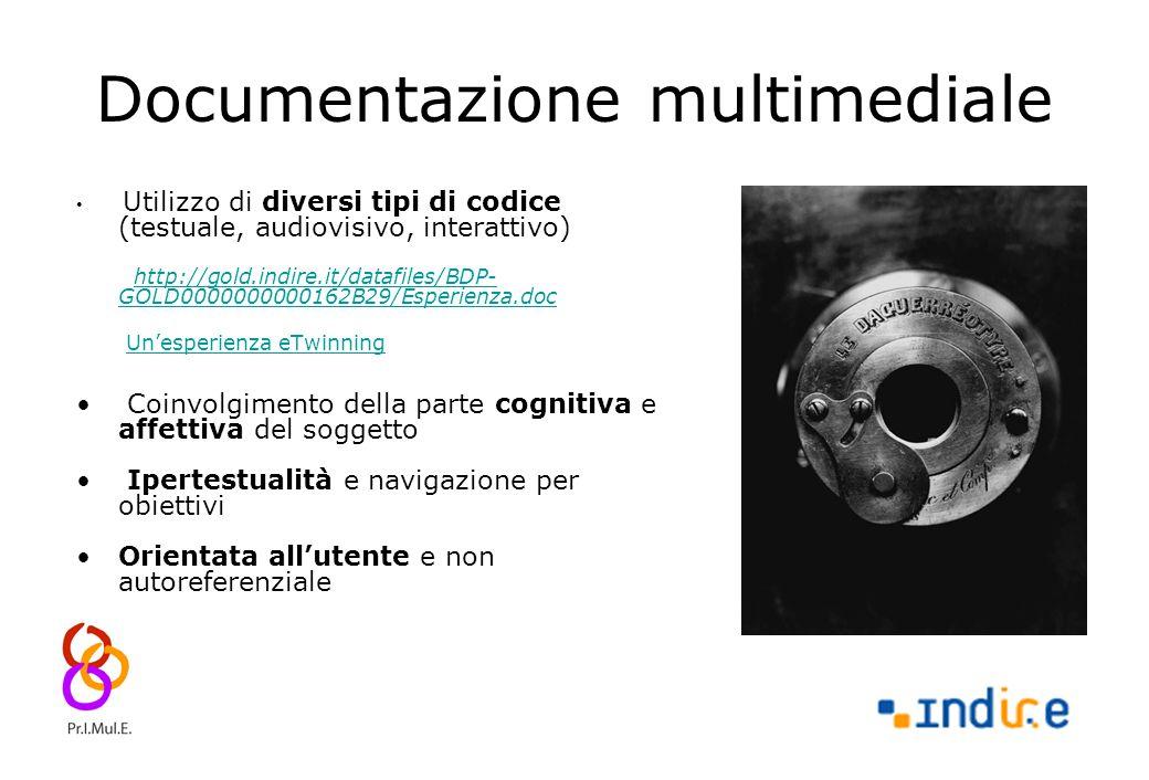 5 Documentazione multimediale Utilizzo di diversi tipi di codice (testuale, audiovisivo, interattivo) http://gold.indire.it/datafiles/BDP- GOLD0000000