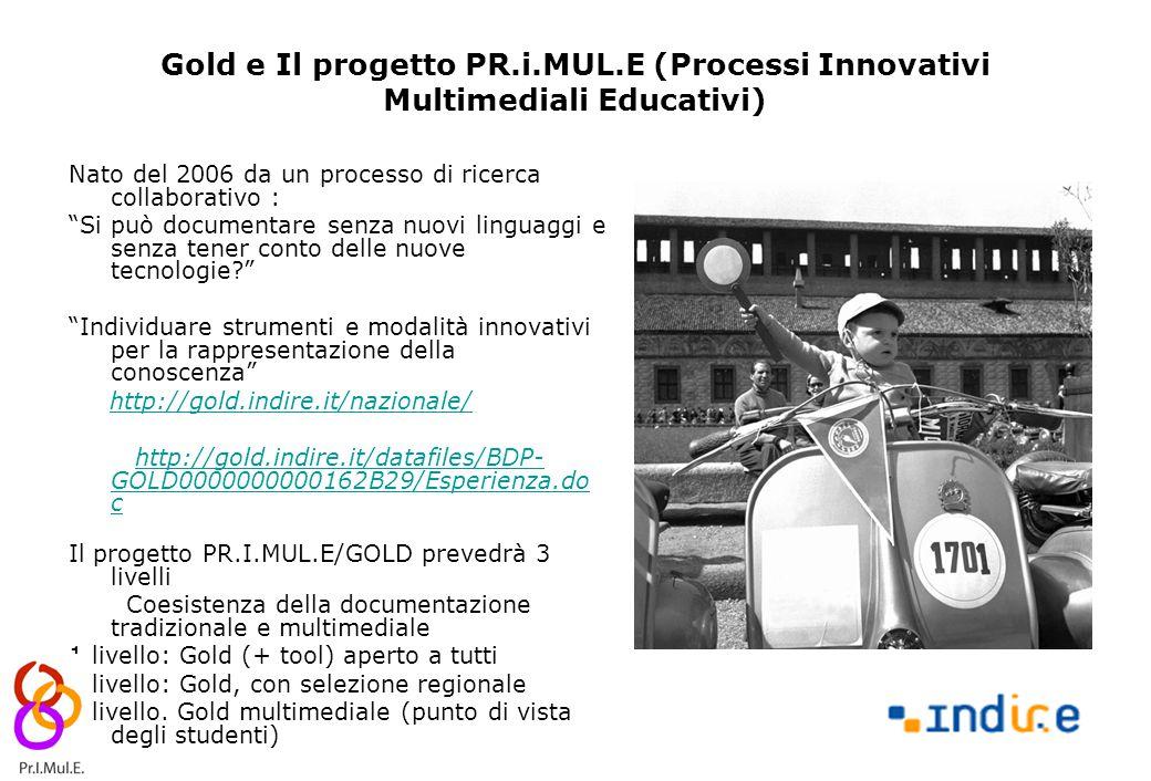 """8 Gold e Il progetto PR.i.MUL.E (Processi Innovativi Multimediali Educativi) Nato del 2006 da un processo di ricerca collaborativo : """"Si può documenta"""