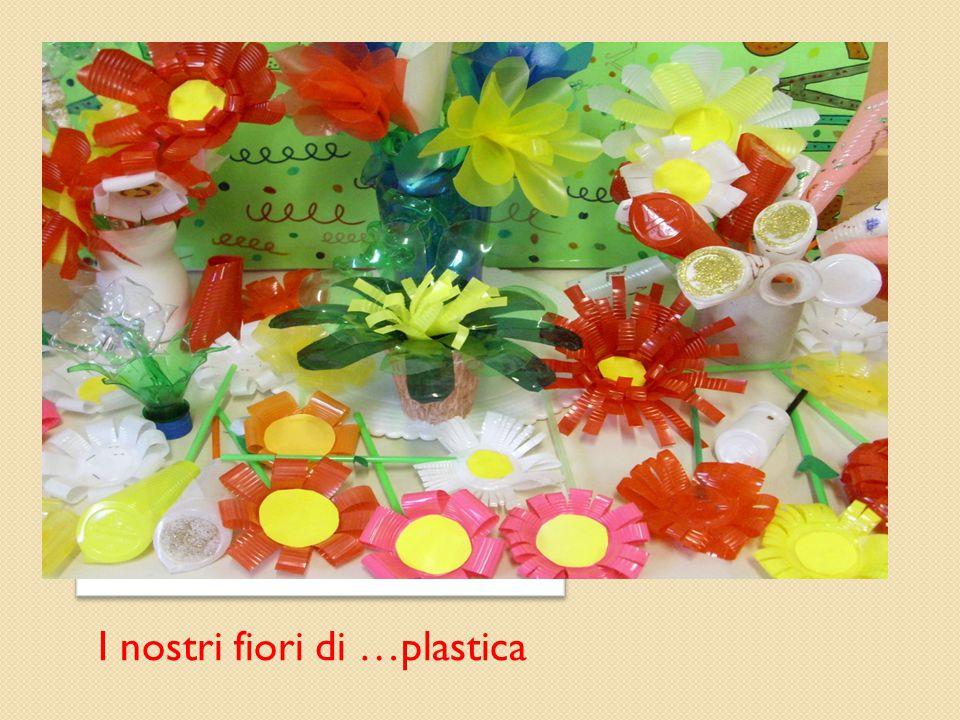 I nostri fiori di …plastica