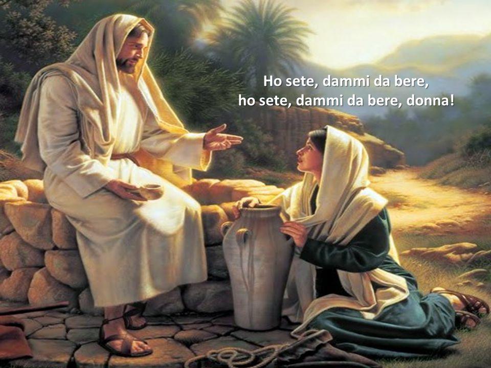 Ma tu non sei forse Giudeo? Non ho nulla a che fare con te, il pozzo è molto profondo.
