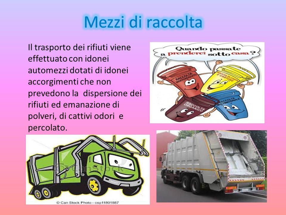 Il trasporto dei rifiuti viene effettuato con idonei automezzi dotati di idonei accorgimenti che non prevedono la dispersione dei rifiuti ed emanazion