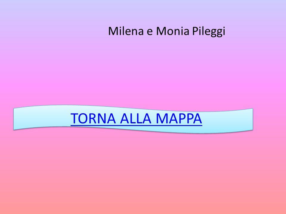 TORNA ALLA MAPPA Milena e Monia Pileggi