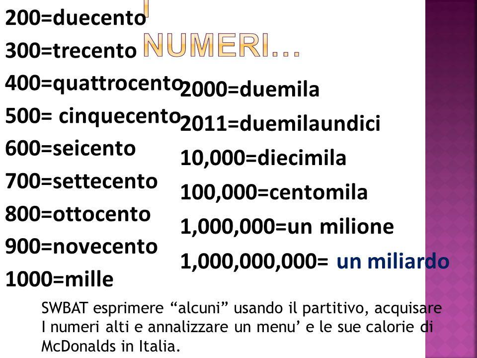 """2000=duemila 2011=duemilaundici 10,000=diecimila 100,000=centomila 1,000,000=un milione 1,000,000,000= un miliardo SWBAT esprimere """"alcuni"""" usando il"""