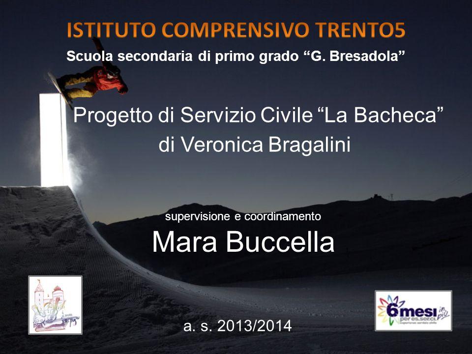 """Scuola secondaria di primo grado """"G. Bresadola"""" Progetto di Servizio Civile """"La Bacheca"""" di Veronica Bragalini supervisione e coordinamento Mara Bucce"""
