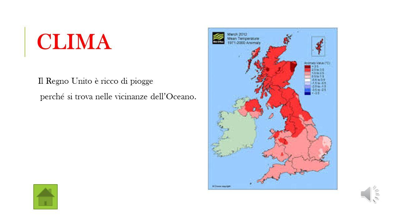 CLIMA Il Regno Unito è ricco di piogge perché si trova nelle vicinanze dell'Oceano.