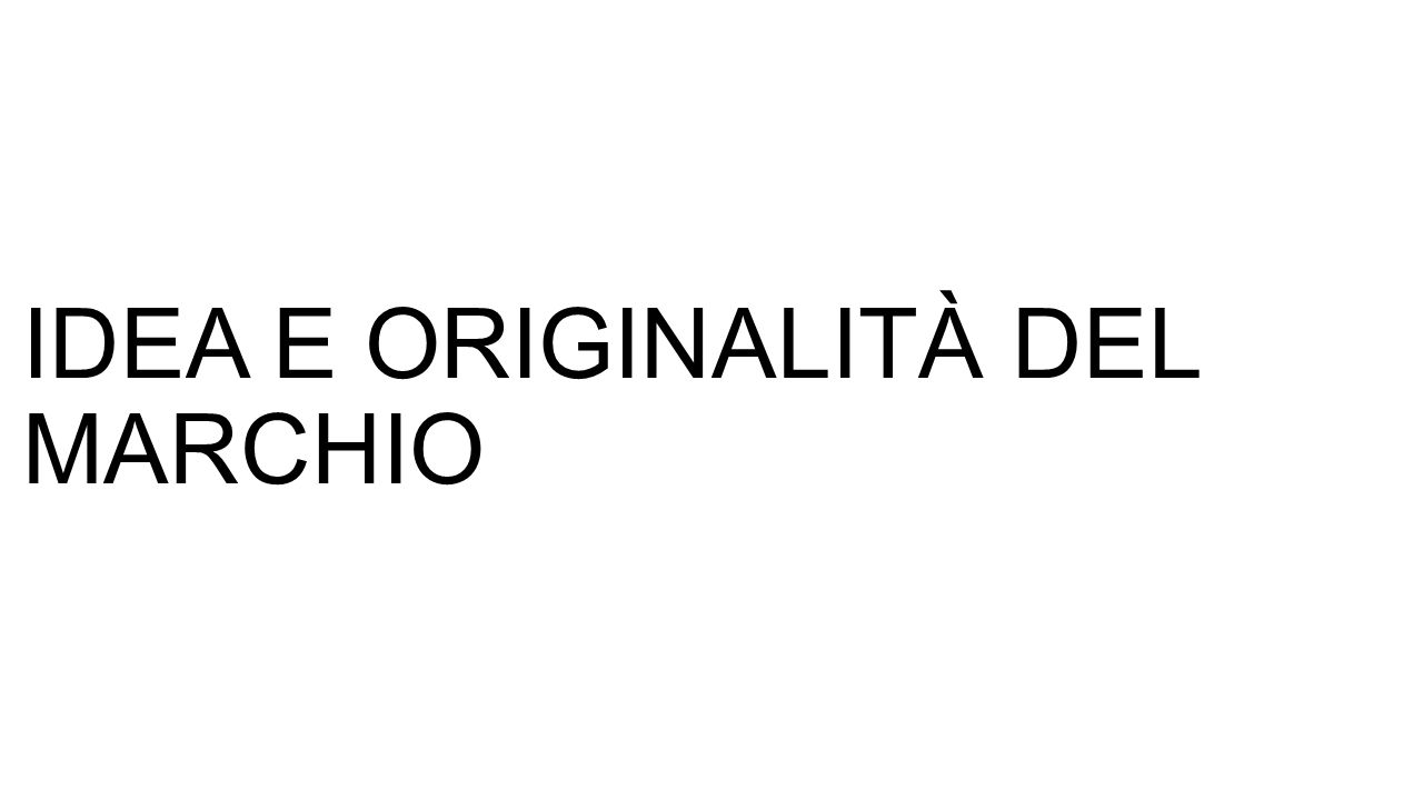 IDEA E ORIGINALITÀ DEL MARCHIO