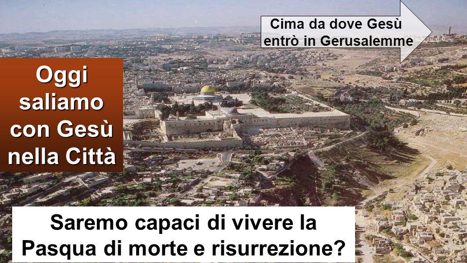 Gv 2,13-25 Si avvicinava la Pasqua dei Giudei e Gesù salì a Gerusalemme. A destra: Cupola della Roccia, dove c'era l'antico Tempio