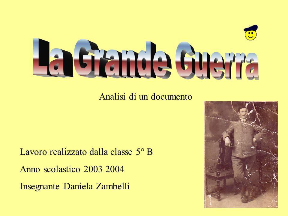 Analisi di un documento Lavoro realizzato dalla classe 5° B Anno scolastico 2003 2004 Insegnante Daniela Zambelli