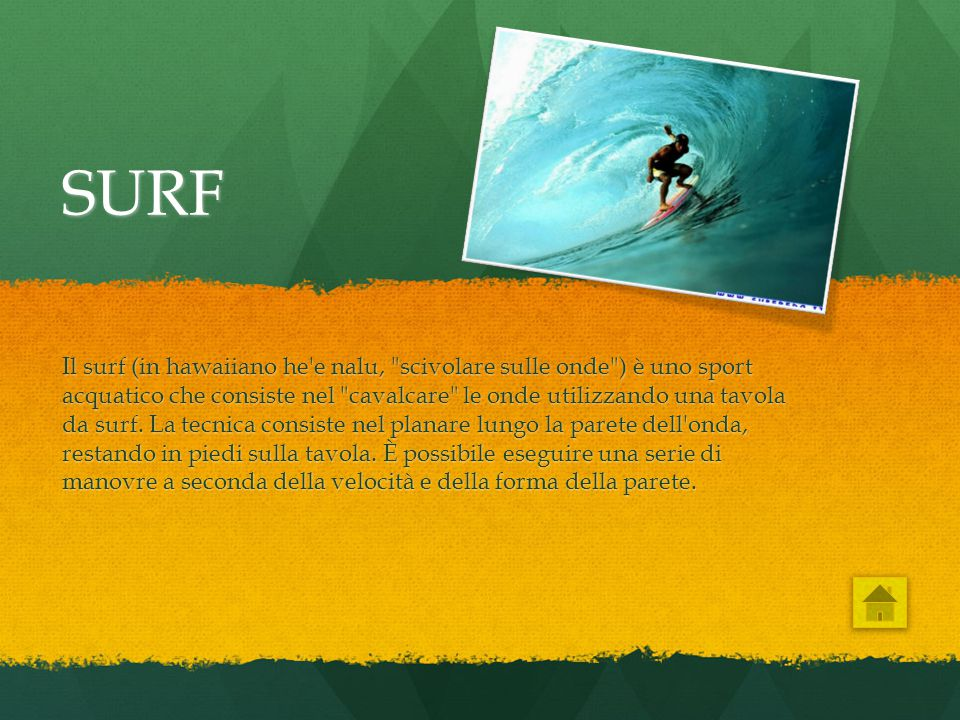 SURF Il surf (in hawaiiano he'e nalu,