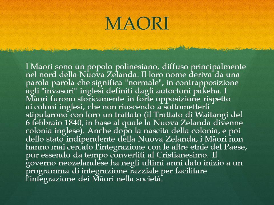 MAORI I Māori sono un popolo polinesiano, diffuso principalmente nel nord della Nuova Zelanda. Il loro nome deriva da una parola parola che significa