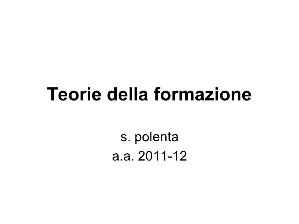 Teorie della formazione s. polenta a.a. 2011-12