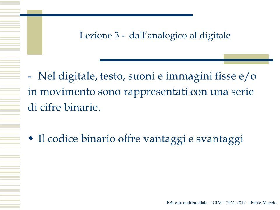 Lezione 3 - dall'analogico al digitale I linguaggi Media monocodice (es.
