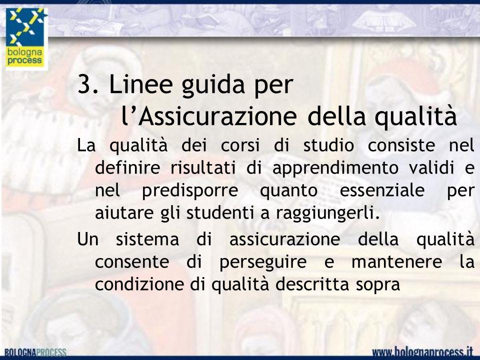 3. Linee guida per l'Assicurazione della qualità La qualità dei corsi di studio consiste nel definire risultati di apprendimento validi e nel predispo