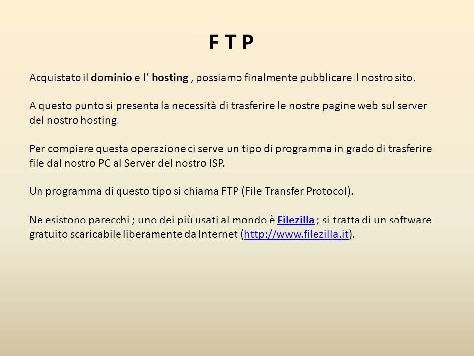 INDEX.HTML A questo punto possiamo trasferire ( tramite FTP ) le pagine del nostro sito, sullo spazio web assegnatoci dal nostro ISP sul suo Server Web.