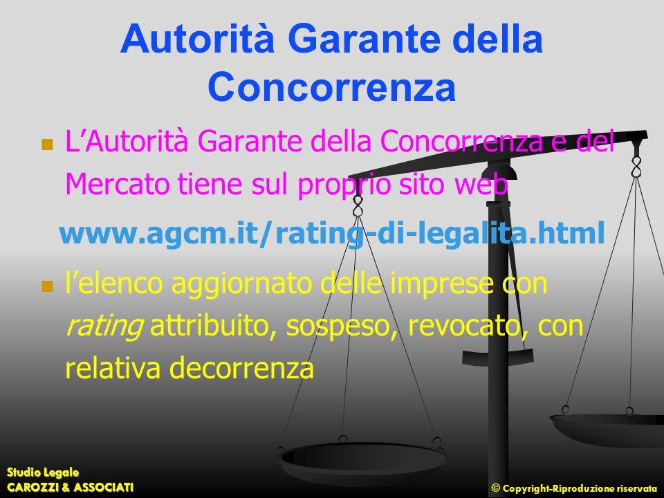© Copyright-Riproduzione riservata Studio Legale CAROZZI & ASSOCIATI Autorità Garante della Concorrenza L'Autorità Garante della Concorrenza e del Mer