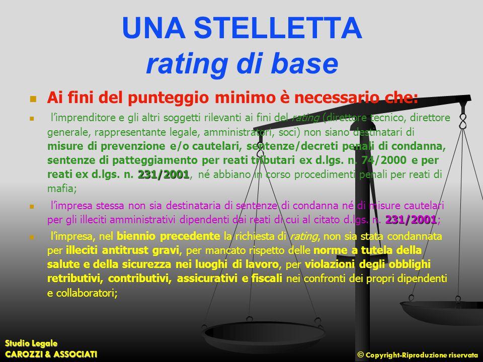 © Copyright-Riproduzione riservata Studio Legale CAROZZI & ASSOCIATI UNA STELLETTA rating di base Ai fini del punteggio minimo è necessario che: 231/2