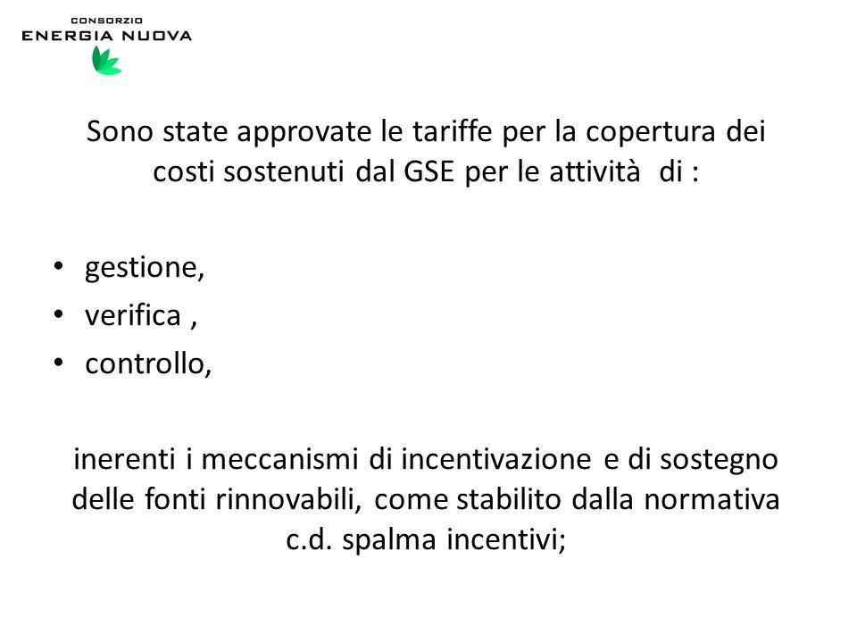 Sono state approvate le tariffe per la copertura dei costi sostenuti dal GSE per le attività di : gestione, verifica, controllo, inerenti i meccanismi
