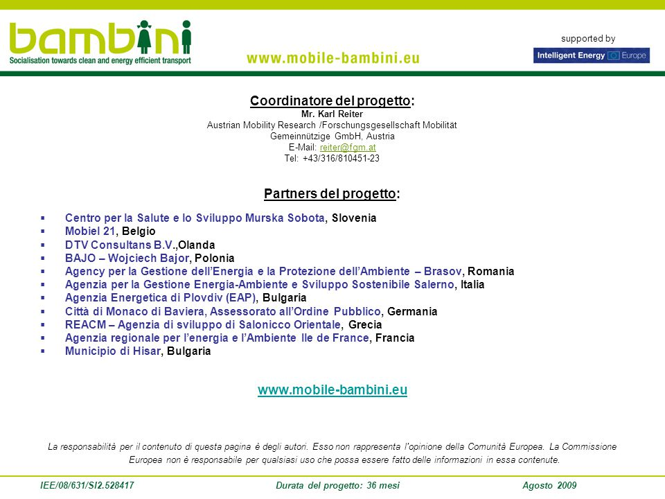 supported by IEE/08/631/SI2.528417Durata del progetto: 36 mesiAgosto 2009 Coordinatore del progetto: Mr.