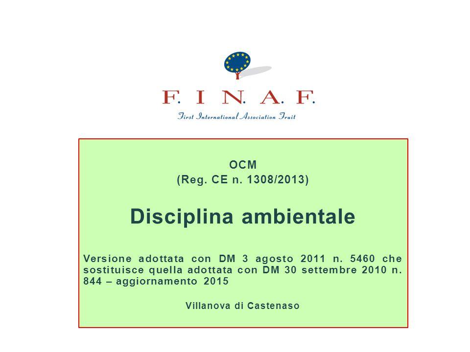 OCM (Reg. CE n. 1308/2013) Disciplina ambientale Versione adottata con DM 3 agosto 2011 n. 5460 che sostituisce quella adottata con DM 30 settembre 20