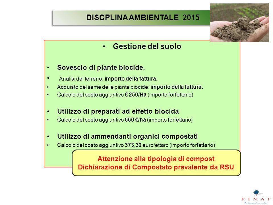 Gestione del suolo Sovescio di piante biocide. Analisi del terreno: importo della fattura. Acquisto del seme delle piante biocide: importo della fattu