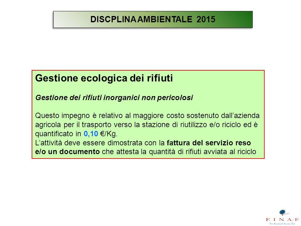 Gestione ecologica dei rifiuti Gestione dei rifiuti inorganici non pericolosi Questo impegno è relativo al maggiore costo sostenuto dall'azienda agric