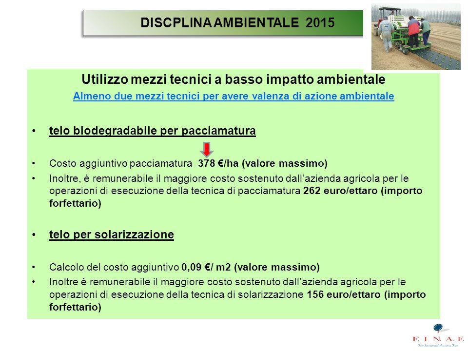 Utilizzo mezzi tecnici a basso impatto ambientale Almeno due mezzi tecnici per avere valenza di azione ambientale telo biodegradabile per pacciamatura