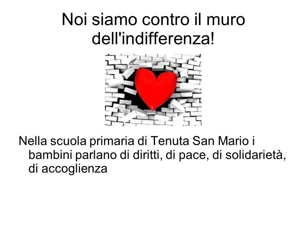 Noi siamo contro il muro dell'indifferenza! Nella scuola primaria di Tenuta San Mario i bambini parlano di diritti, di pace, di solidarietà, di accogl