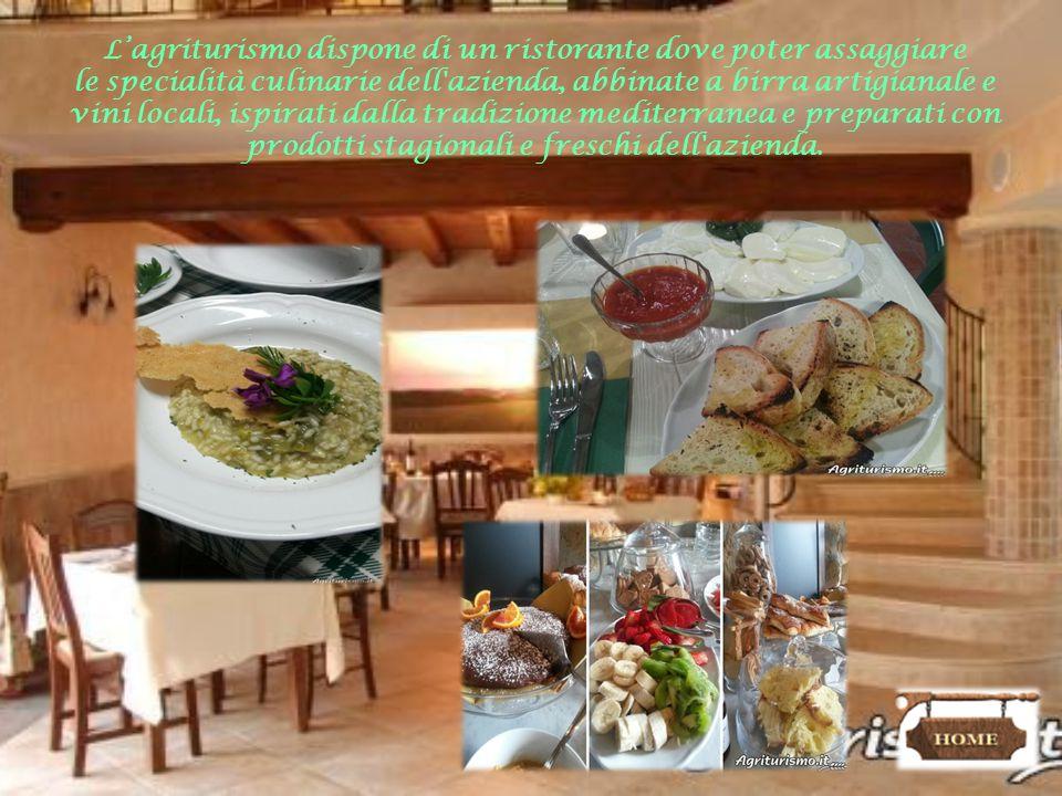 L'agriturismo dispone di un ristorante dove poter assaggiare le specialità culinarie dell azienda, abbinate a birra artigianale e vini locali, ispirati dalla tradizione mediterranea e preparati con prodotti stagionali e freschi dell azienda.