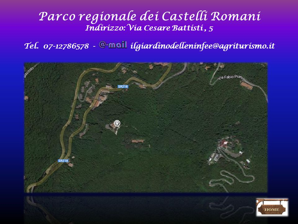 Parco regionale dei Castelli Romani Indirizzo: Via Cesare Battisti, 5 Tel.