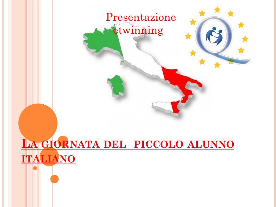 L A GIORNATA DEL PICCOLO ALUNNO ITALIANO Presentazione etwinning