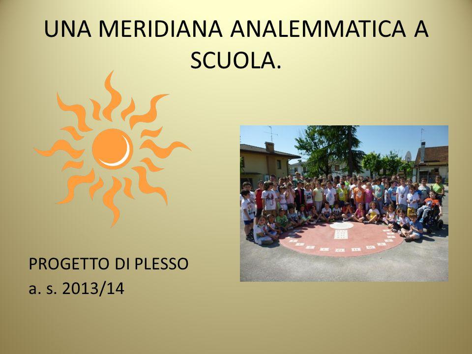 UNA MERIDIANA ANALEMMATICA A SCUOLA. PROGETTO DI PLESSO a. s. 2013/14