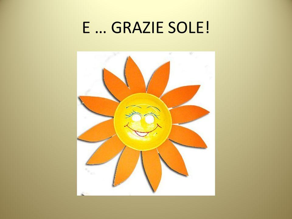 E … GRAZIE SOLE!