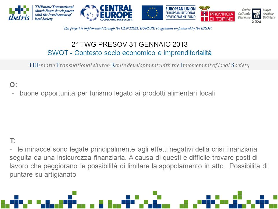 2° TWG PRESOV 31 GENNAIO 2013 SWOT - Contesto socio economico e imprenditorialità THE matic T ransnational church R oute development with the I nvolve