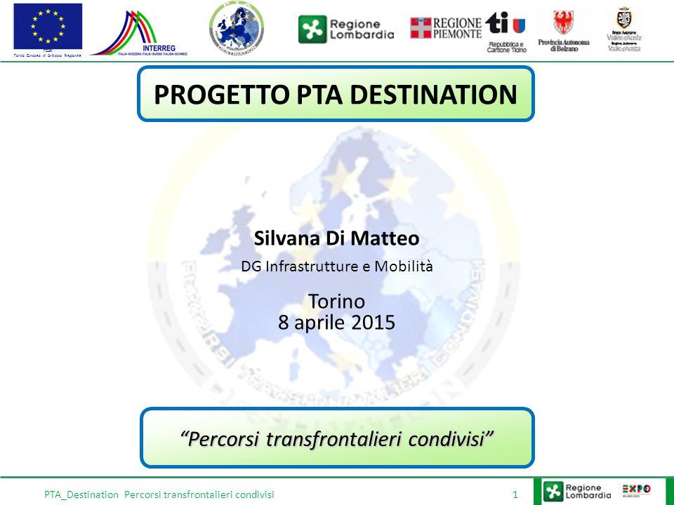 FESR Fondo Europeo di Sviluppo Regionale PTA_Destination Percorsi transfrontalieri condivisi