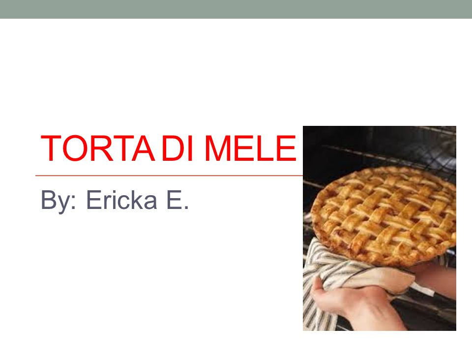 TORTA DI MELE By: Ericka E.