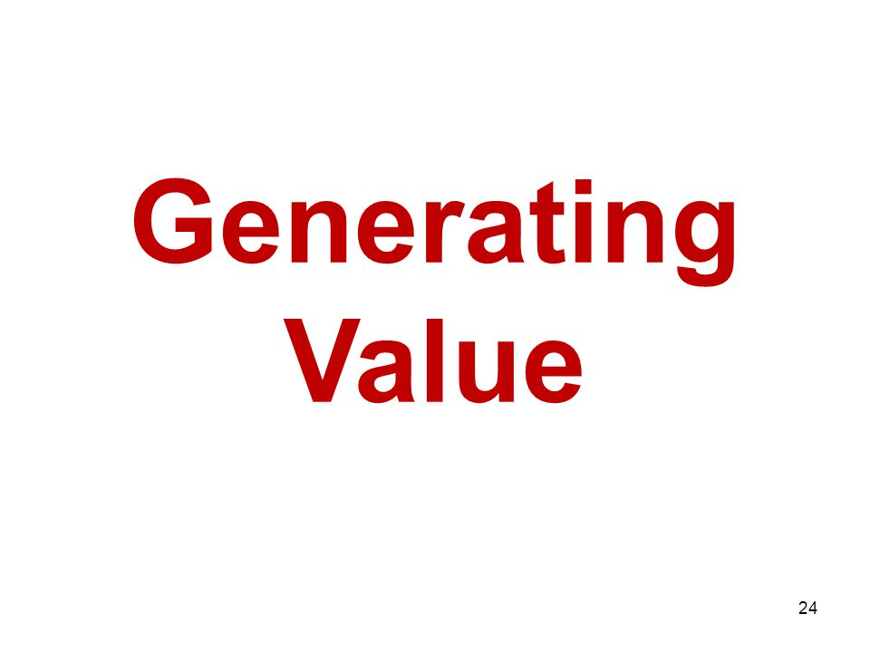 Generating Value 24