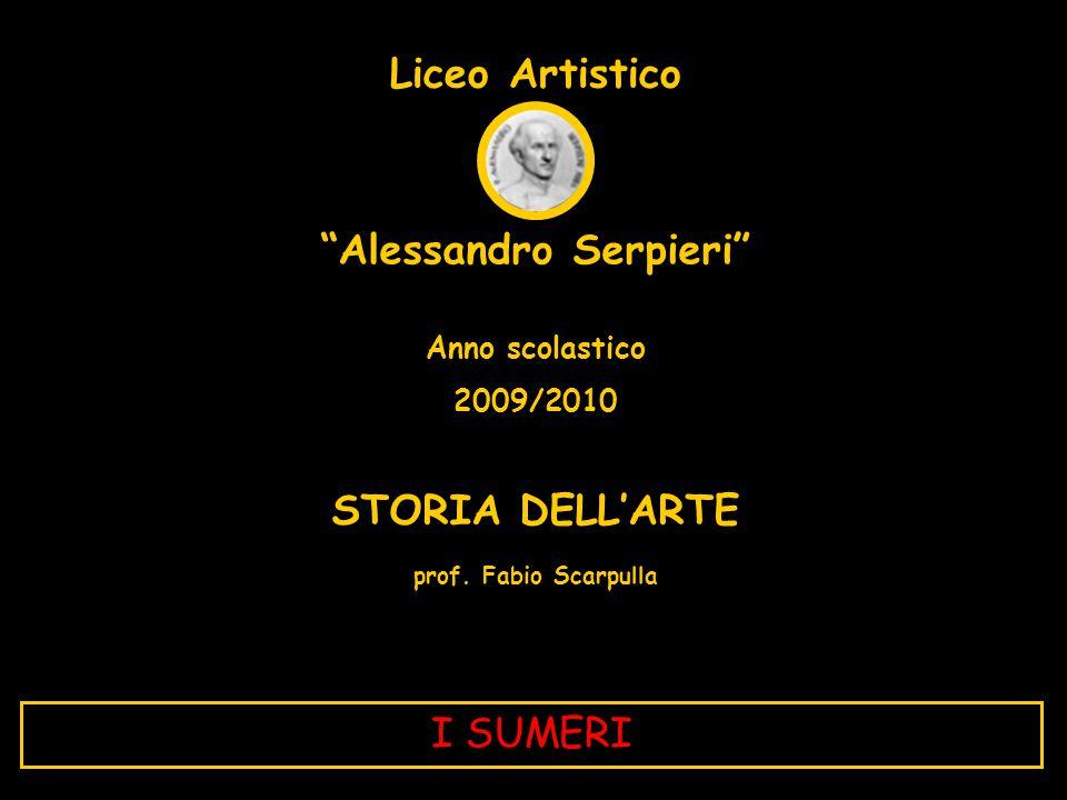 """Liceo Artistico """"Alessandro Serpieri"""" Anno scolastico 2009/2010 STORIA DELL'ARTE prof. Fabio Scarpulla I SUMERI"""