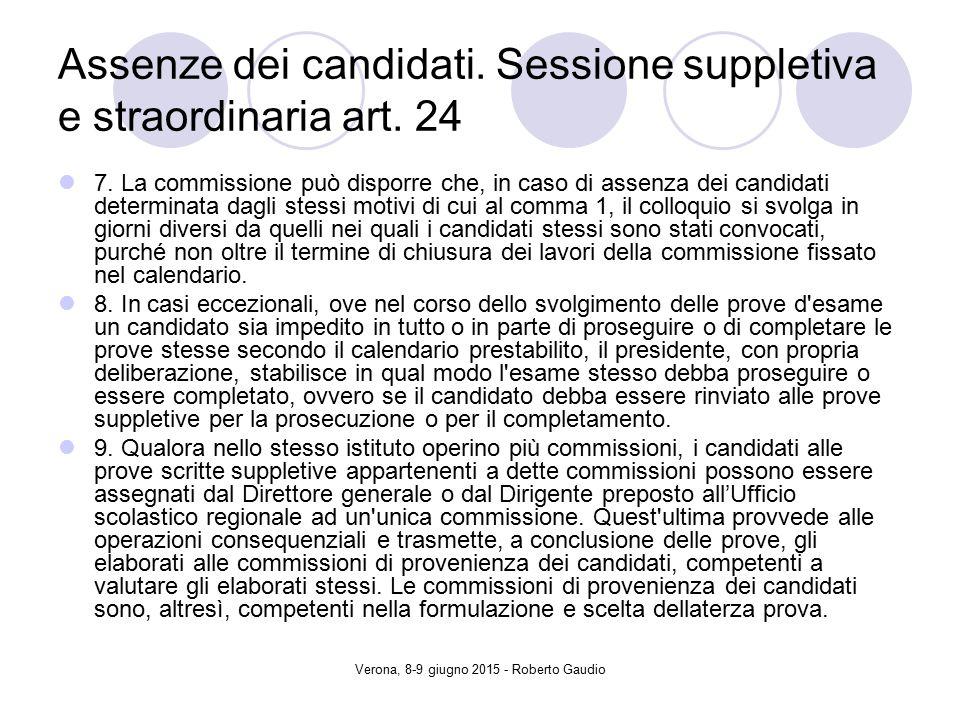 Verona, 8-9 giugno 2015 - Roberto Gaudio Assenze dei candidati.