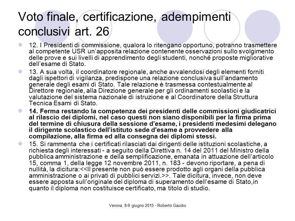 Verona, 8-9 giugno 2015 - Roberto Gaudio Voto finale, certificazione, adempimenti conclusivi art.