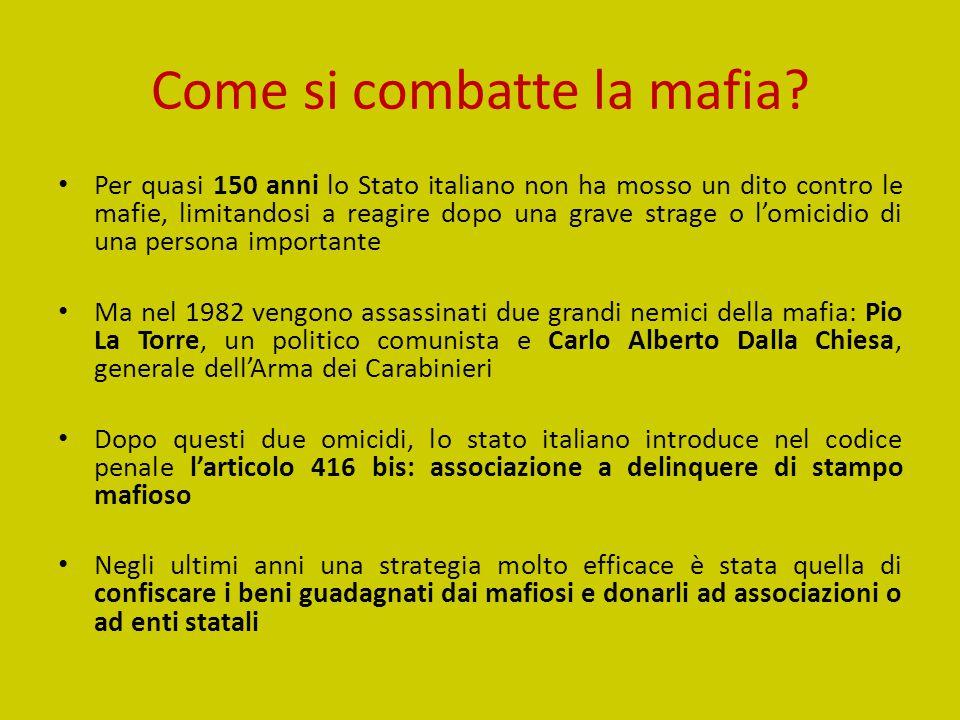 Come si combatte la mafia? Per quasi 150 anni lo Stato italiano non ha mosso un dito contro le mafie, limitandosi a reagire dopo una grave strage o l'