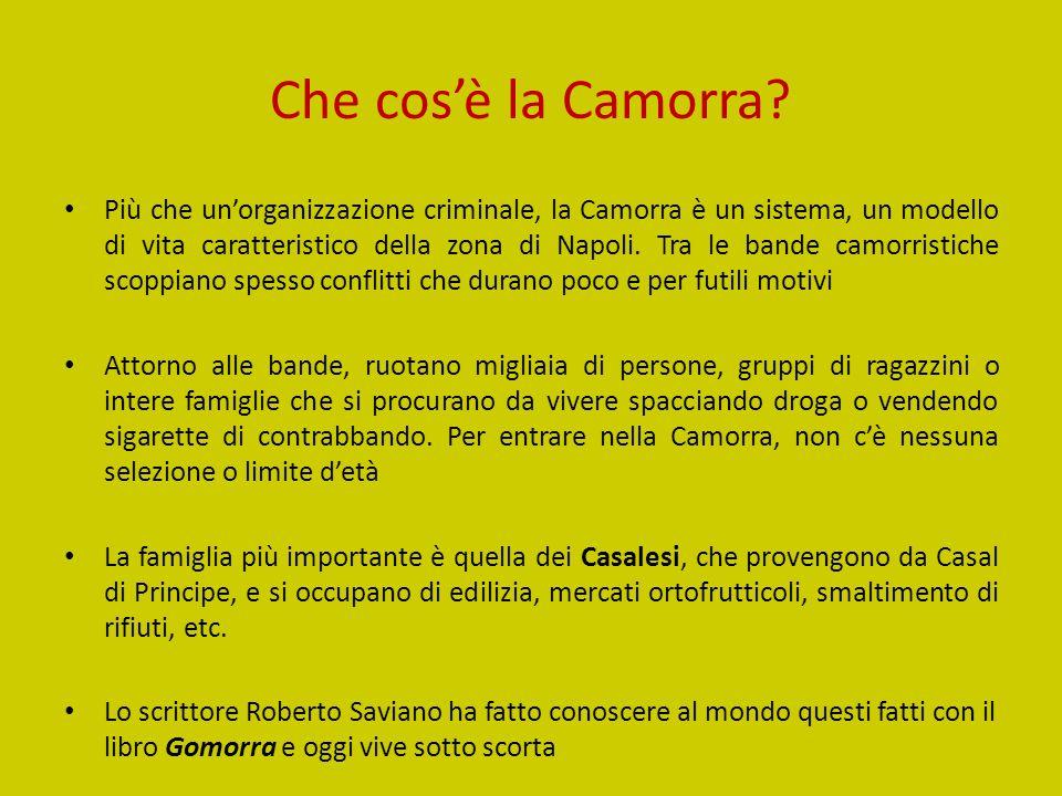Che cos'è la Camorra? Più che un'organizzazione criminale, la Camorra è un sistema, un modello di vita caratteristico della zona di Napoli. Tra le ban