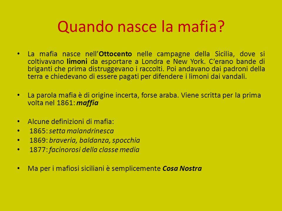 Dopo il Maxi Processo: la stagione del terrore Quando nasce la mafia? La mafia nasce nell'Ottocento nelle campagne della Sicilia, dove si coltivavano