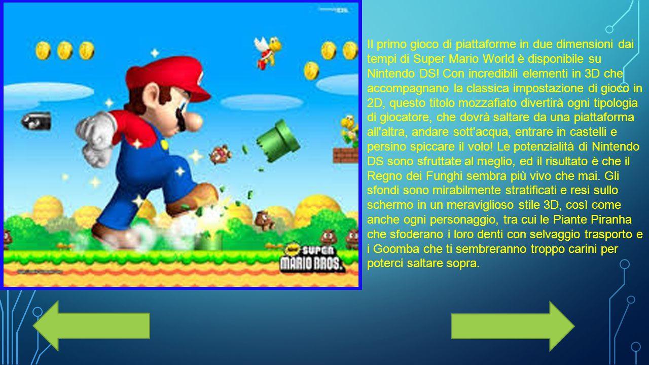 Il primo gioco di piattaforme in due dimensioni dai tempi di Super Mario World è disponibile su Nintendo DS! Con incredibili elementi in 3D che accomp