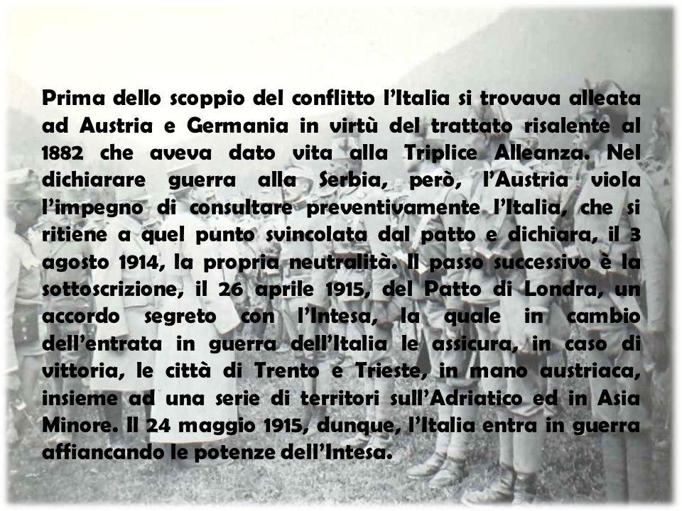 Prima dello scoppio del conflitto l'Italia si trovava alleata ad Austria e Germania in virtù del trattato risalente al 1882 che aveva dato vita alla T